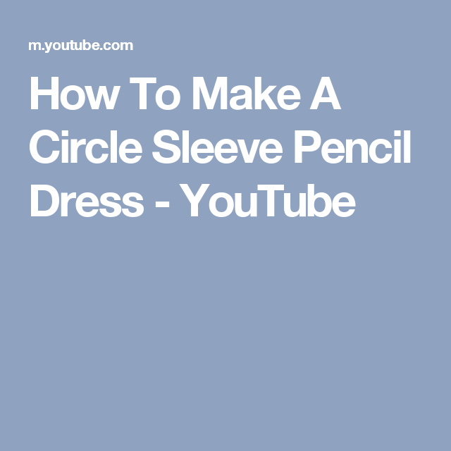 694df2bd0d How To Make A Circle Sleeve Pencil Dress - YouTube