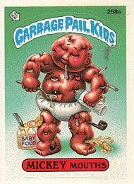 258 Mickey Mouths Oral Laurel Garbage Pail Kids Garbage Pail Kids Cards Pail