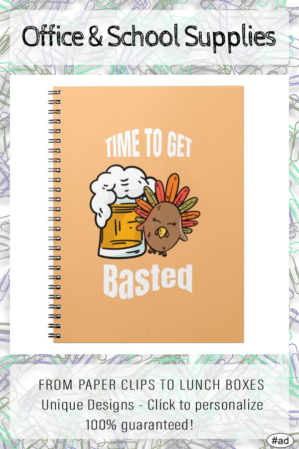 Time To Get Basted Funny Beer Thanksgiving Turkey Notebook Zazzle Com Beer Humor How To Get Thanksgiving Turkey