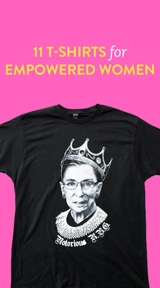 11 T-Shirts for Empowered Women