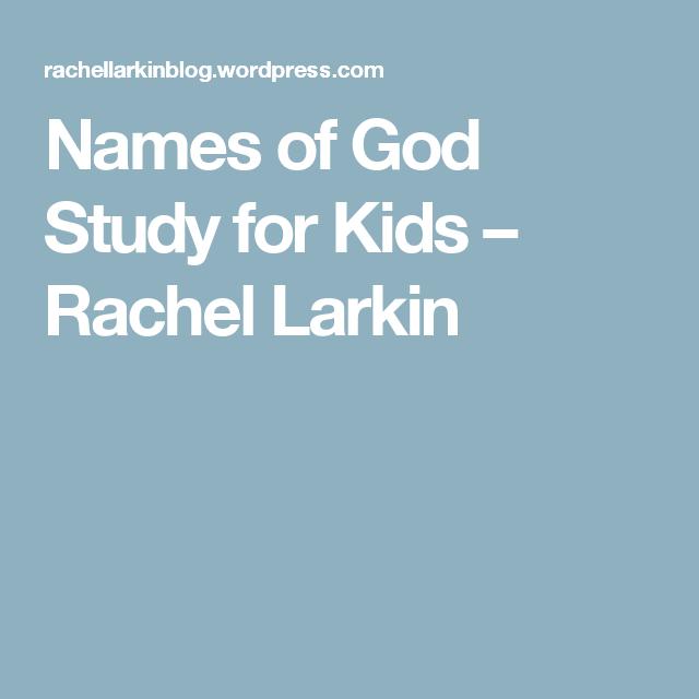 Names of God Study for Kids – Rachel Larkin