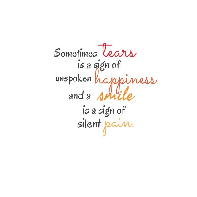 Tears Happiness Smile Pain Life Quotes Inapirational
