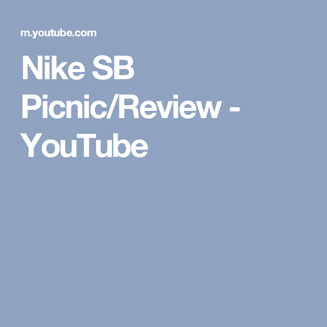 9650b560a71 Nike SB Picnic Review - YouTube