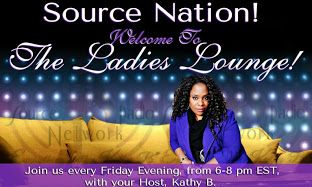 ENJOY THE SLIDESHOW! Source Nation!! Join Kathy B, tonight for another amazing episode of, The Ladies Lounge. Motivational Speaker, Business Coach and Author, Cheryl Wood will be in the studio. Tune in as Cheryl shares with us her life changing principles of FEARLESS living.  Don't miss this show.  Call in with your questions @ 619-924-0933.
