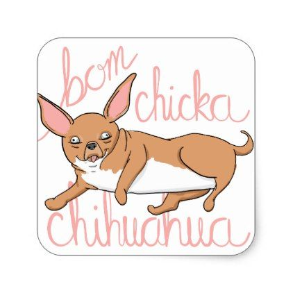 Bom Chicka Chihuahua Funny Dog Pun Square Sticker Valentines Day