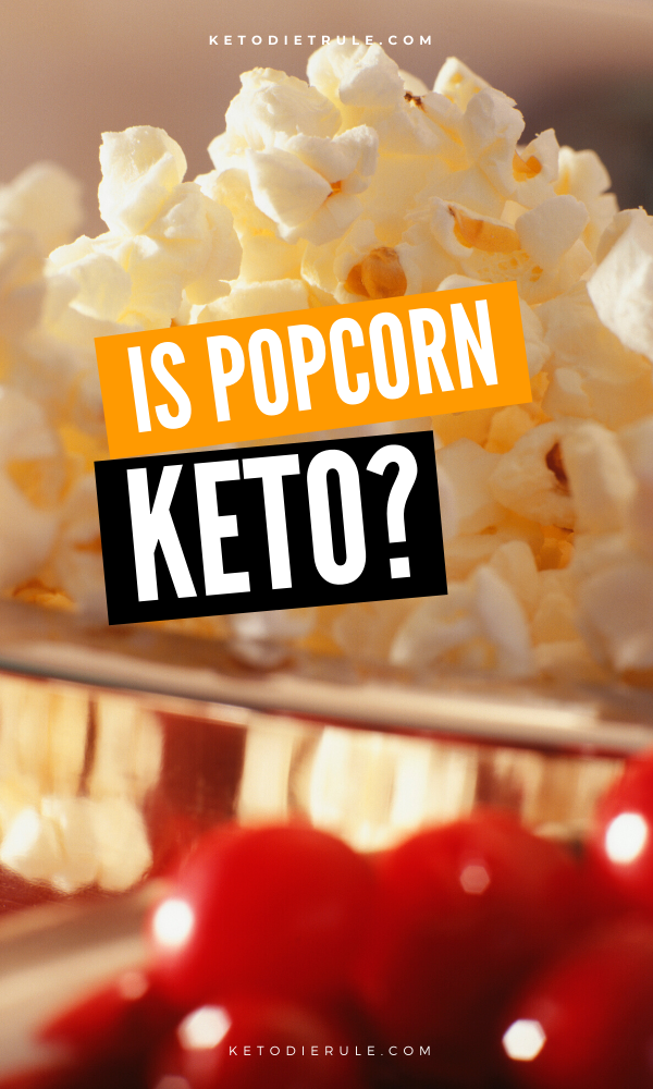 Is Popcorn Keto Friendly Can You Eat Popcorn On Keto Keto Diet Rule Keto Diet Keto Keto Recipes Easy