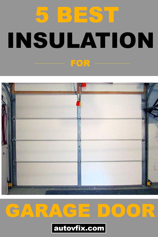 Best Insulated Garage Doors For 2020 Garage Doors Garage Insulation Garage