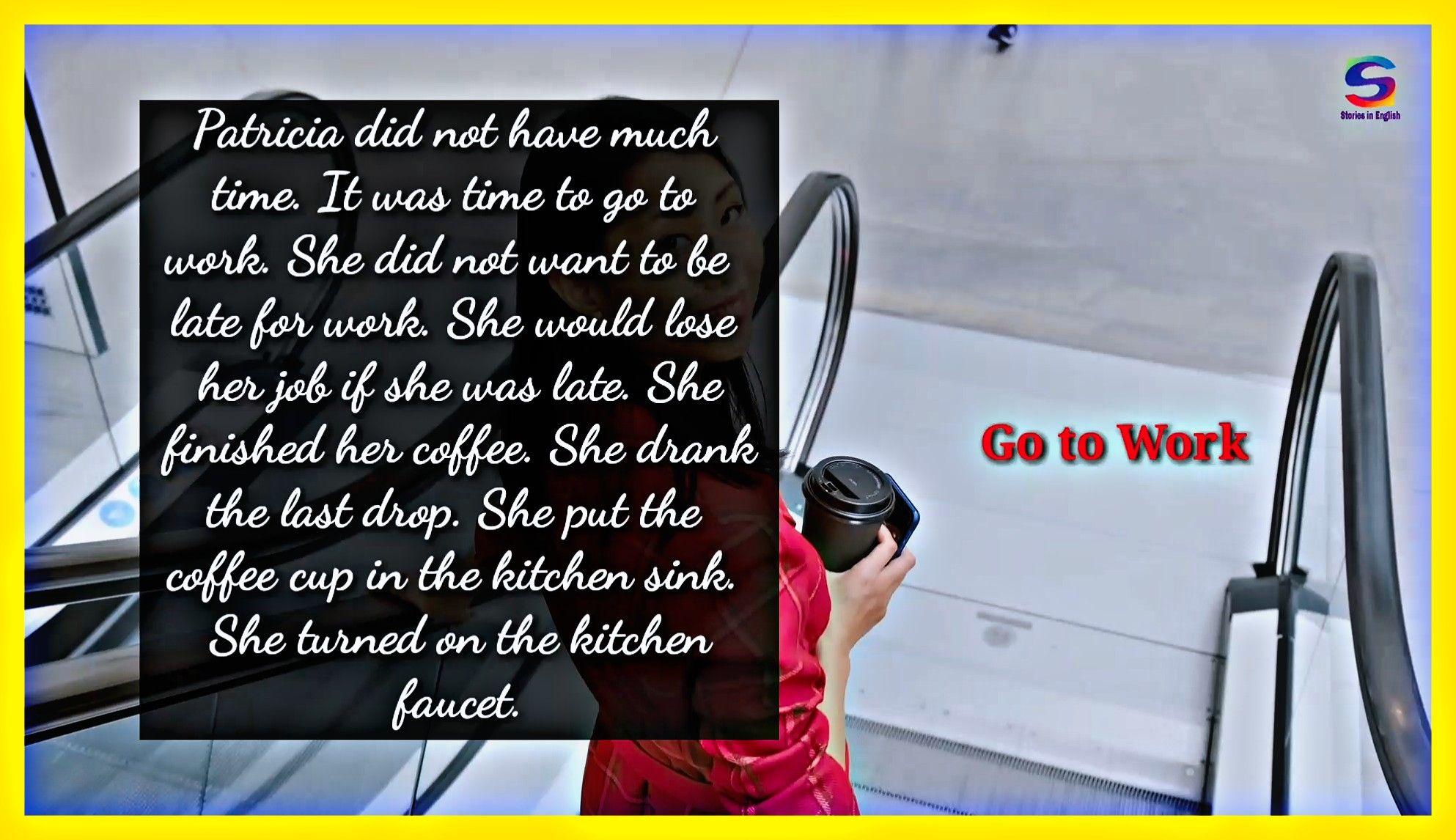 تعلم القراءة باللغة الانجليزية و تحسين مهارة النطق والاستماع بطريقة مدهشة وتعلم اللغة الانجليزية من Going To Work The Last Drop Losing Her