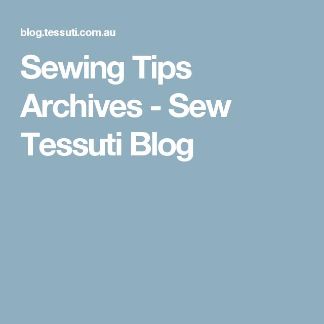 Sewing Tips Archives - Sew Tessuti Blog