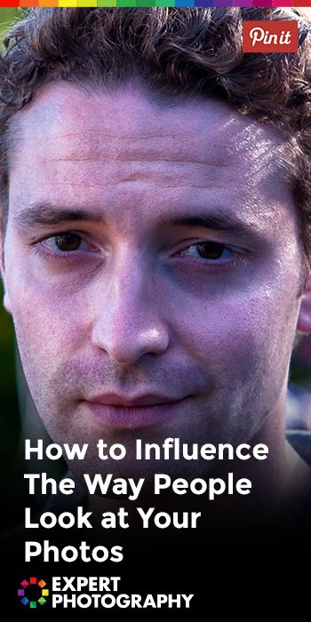How to Influence The Way People Look at Your Photos » Expert Photography