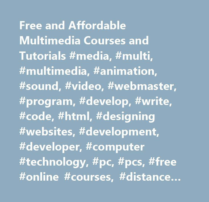 and affordable multimedia courses and tutorials media  explore these ideas and more