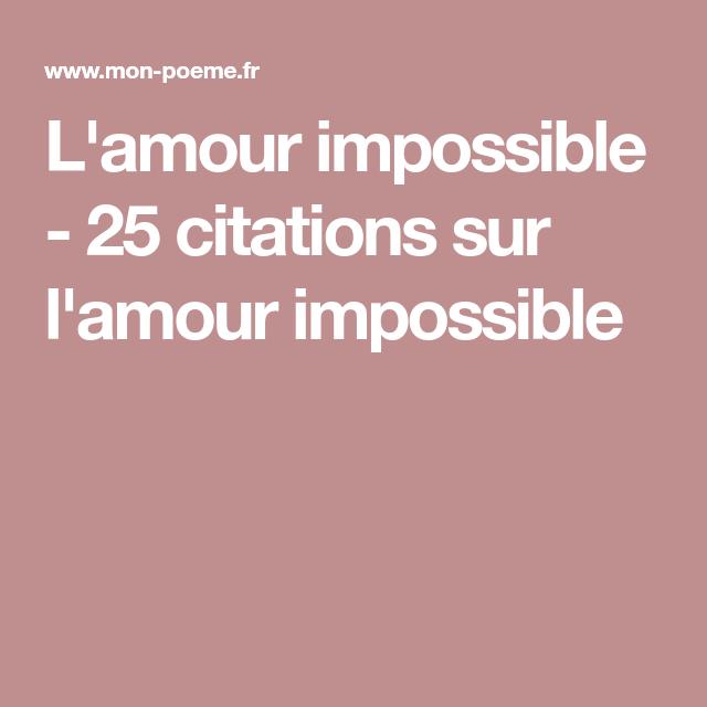 l 39 amour impossible 25 citations sur l 39 amour impossible. Black Bedroom Furniture Sets. Home Design Ideas