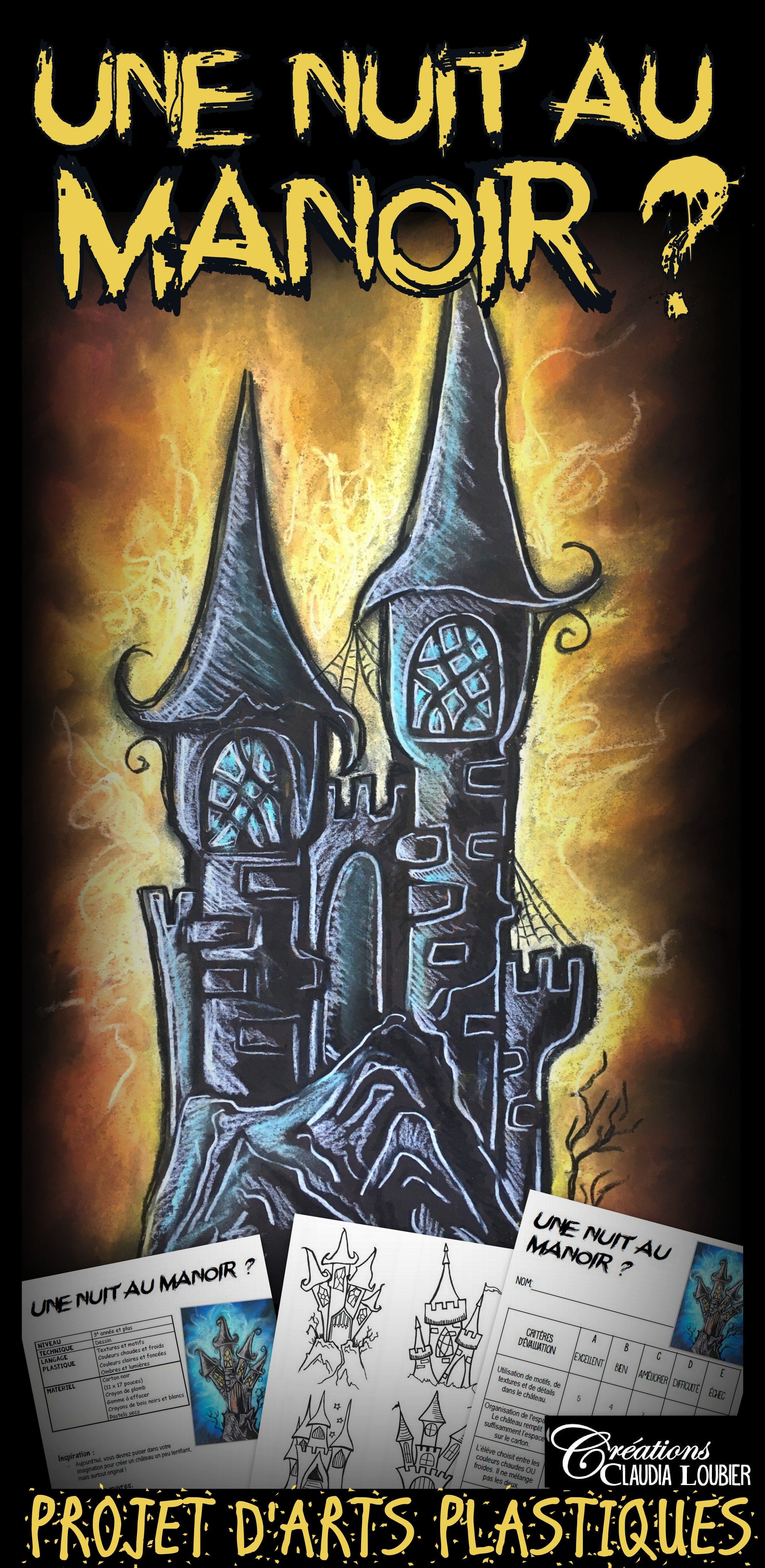 Projet Arts Plastiques Halloween Chateau Hante Voici Donc Une Nuit Au Manoir Un Halloween Art Lessons Art Lesson Plans Middle School Art Projects
