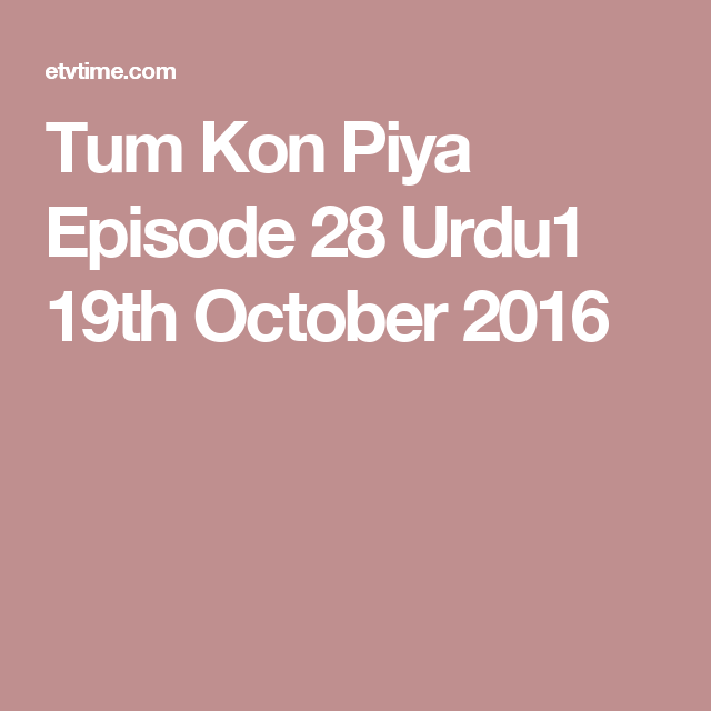 Tum Kon Piya Episode 28 Urdu1 19th October 2016