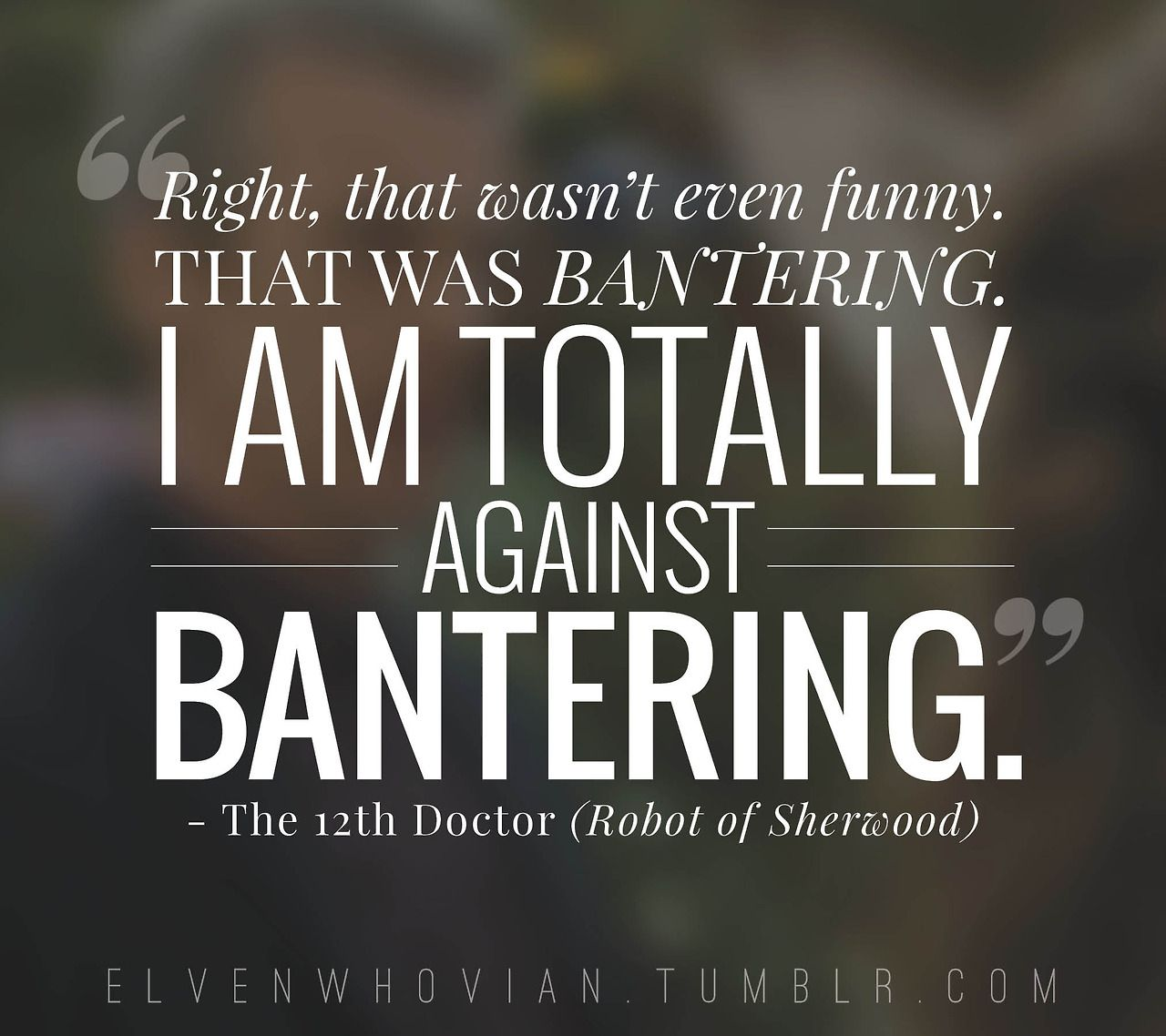 Highlander Quotes Twelfth Doctor Quotes Robot Of Sherwood Doctor Who  Doctor Who