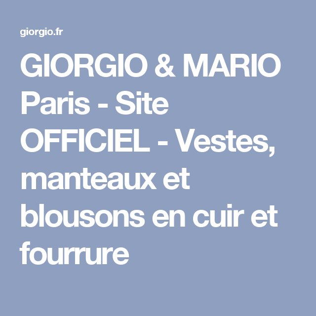 4fd118c5e278 GIORGIO   MARIO Paris - Site OFFICIEL - Vestes, manteaux et blousons en  cuir et