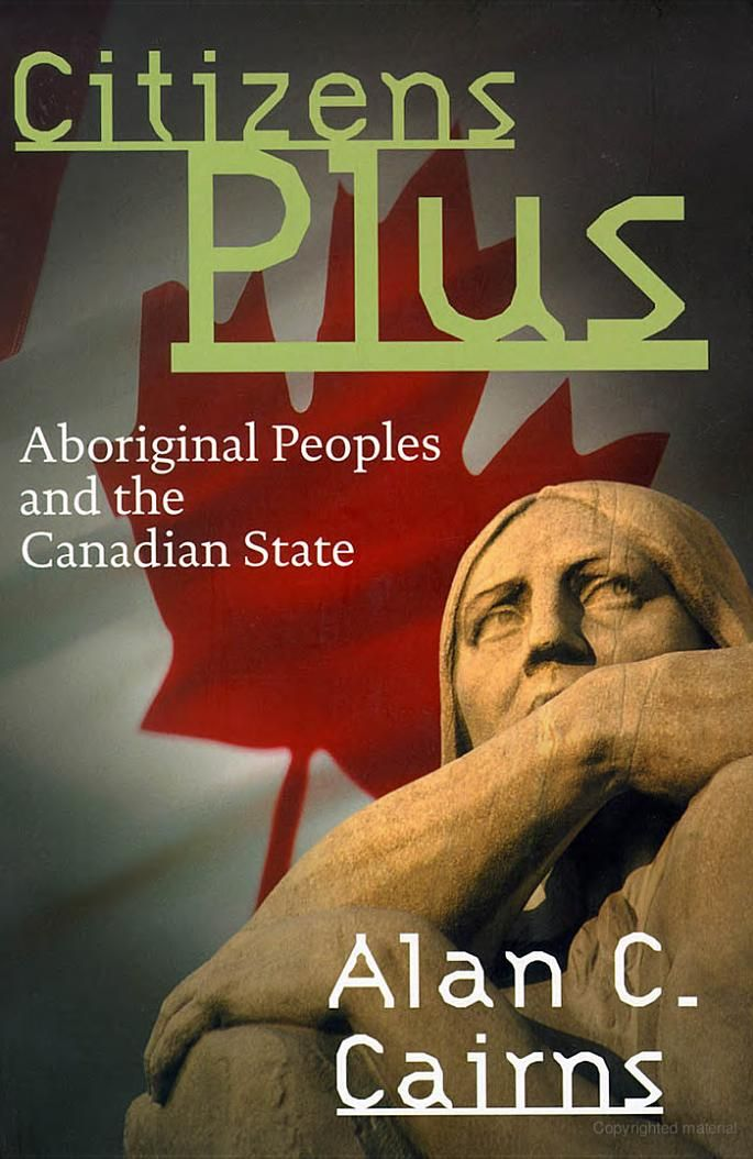 Citizens Plus Aboriginal Peoples And The Canadian State Dr Alan
