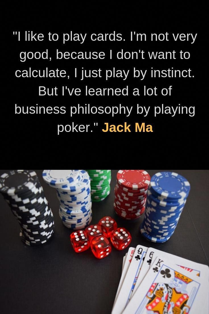 Business quote gambling quote poker quote by jack ma