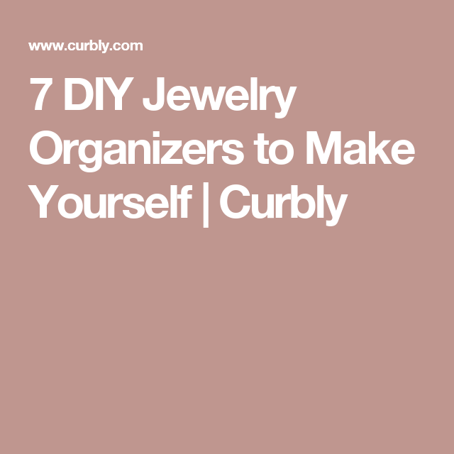 7 DIY Jewelry Organizers to Make Yourself | Curbly