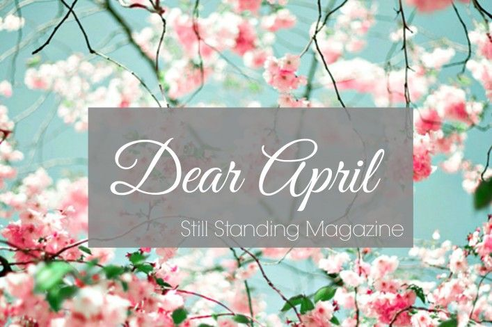 Dear April What Is Life About Dear Missing My Love