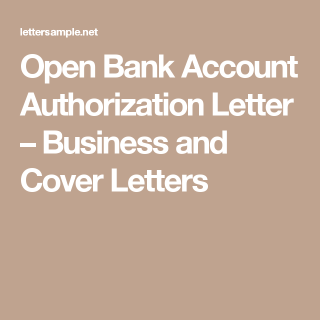 Open Bank Account Authorization Letter  Business And Cover