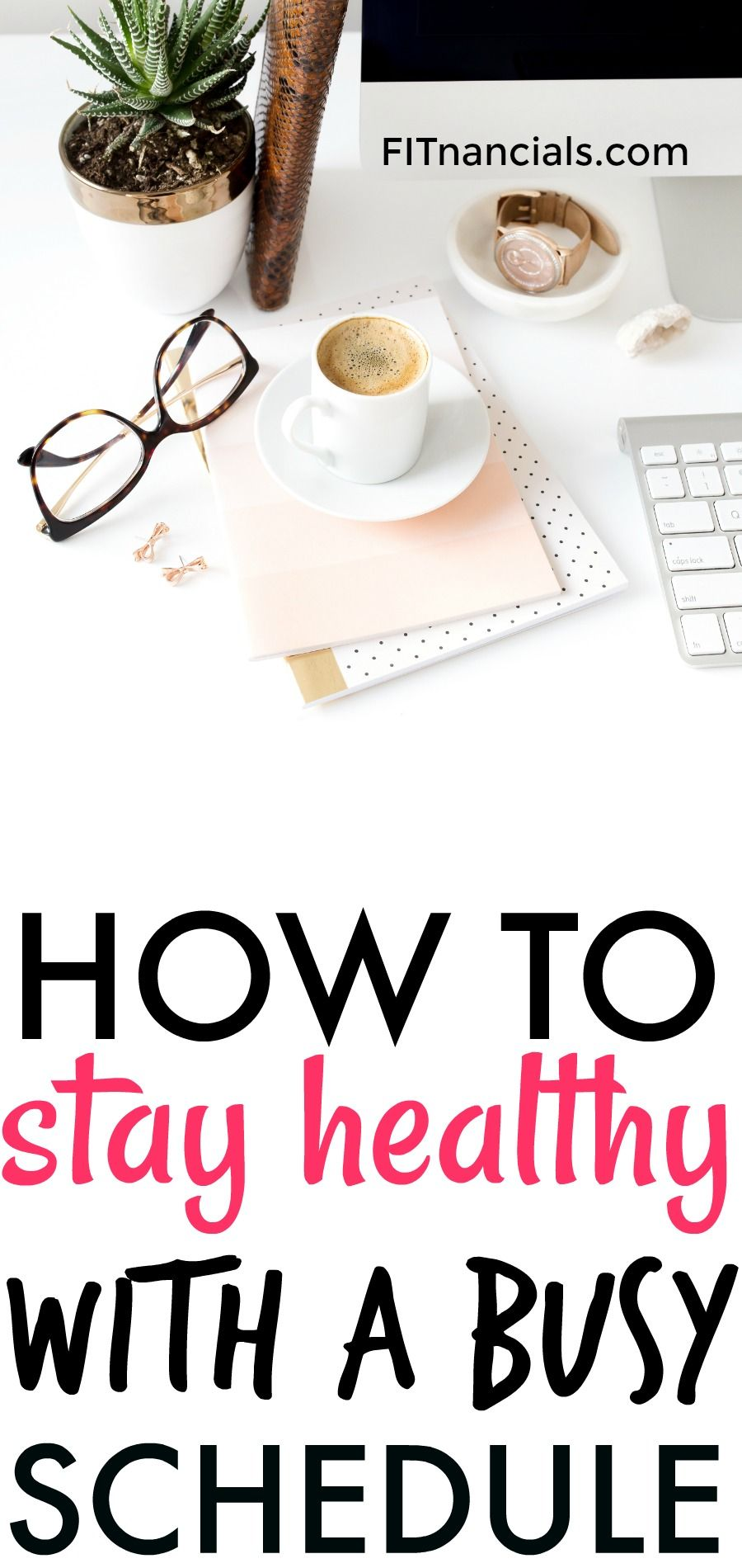 How to Stay Healthy with a Busy Schedule How to Stay Healthy with a Busy Schedule new picture