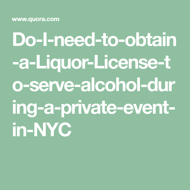 b3ea745732cf028294bbd112c5c4ab65 - How To Get A Liquor License For An Event