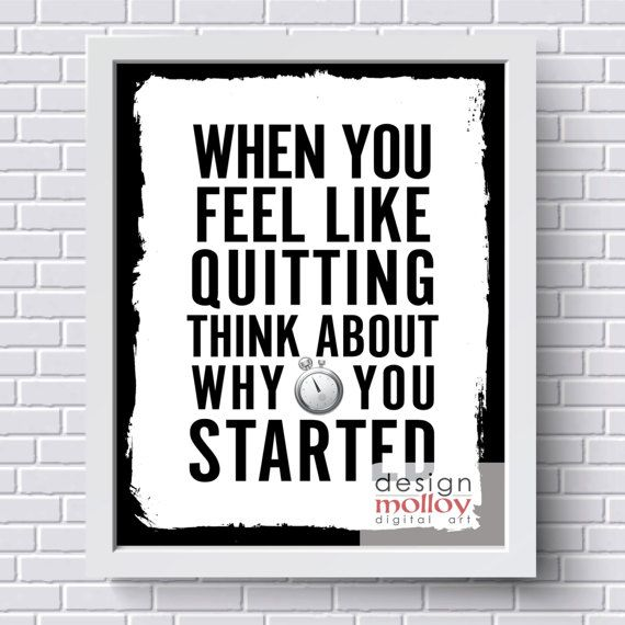 Workout Printable - When you feel like quitting, think about why you started.  Motivation to keep going or perhaps inspiration to foster a positive outlook in life! This poster would look good in a  fitness room, gym, locker, etc...  #ad