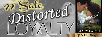 LibriAmoriMiei: Sale Blitz: Distorted Loyalty by Stacy Eaton