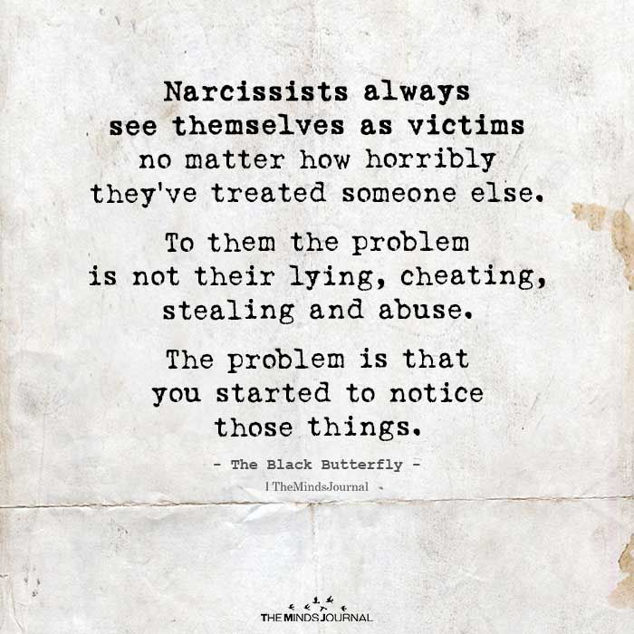 Narcissists always see themselves as victims no ma