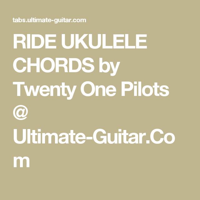 Ride Ukulele Chords By Twenty One Pilots Ultimate Guitar