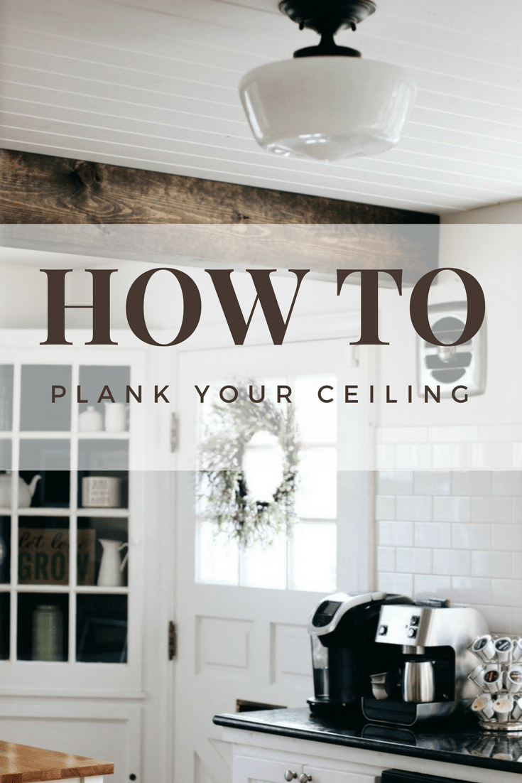 planked ceiling with beams, wood plank ceiling, planked ceilings, wood plank installation, wood plank ceiling DIY, tongue and groove ceiling planks, tongue and groove, ceiling planks, ceiling planks diy #kitchendiy #kitchenplanks #fauxbeam