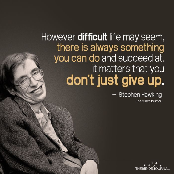 May Quotes For Inspiration: However Difficult Life May Seem