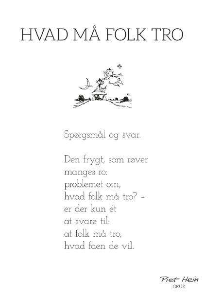 citater om tro Piet Hein   GRUK   Hvad folk må tro   HØGHSHOPPEN   designmøbler  citater om tro