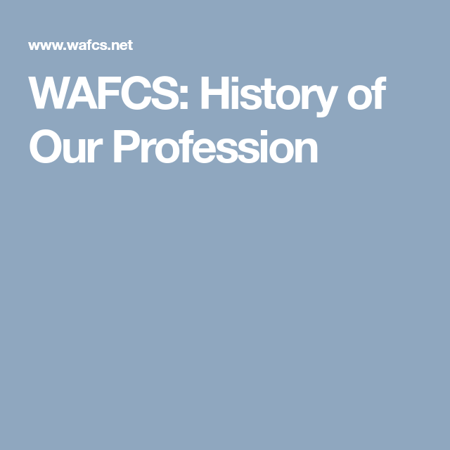 Wafcs History Of Our Profession Family And Consumer Science History Professions