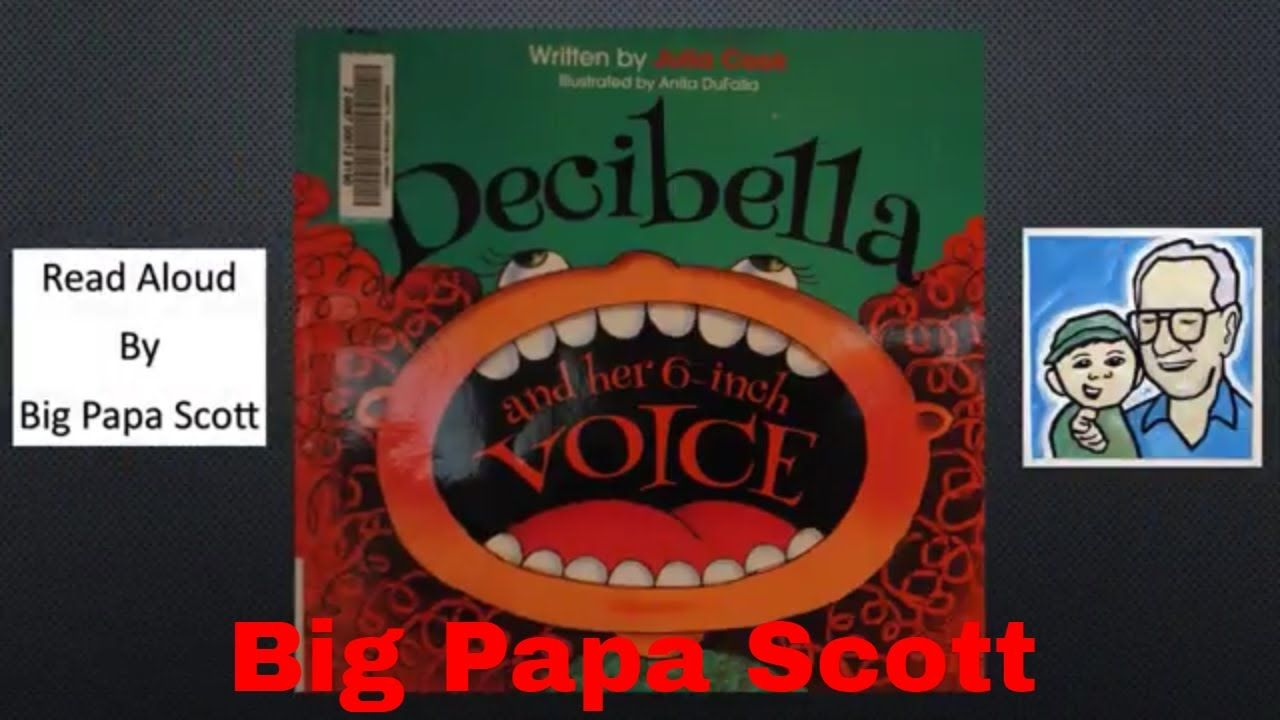 Decibella and her 6 inch voice by julia cook youtube