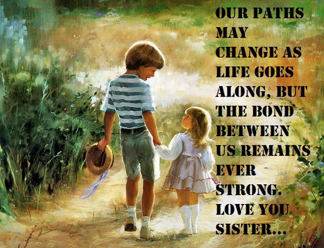 Inspirational Brother And Sister Quote About Their Bond And Love Sister Wallpaper Painting Wallpaper Sister Photos