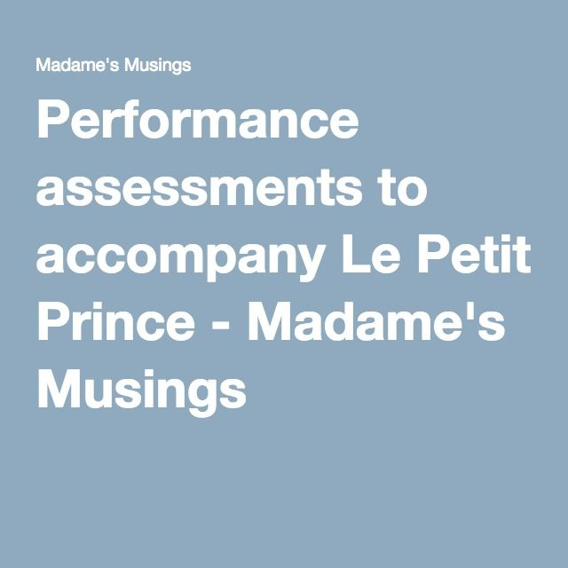Performance Assessments To Accompany Le Petit Prince  MadameS