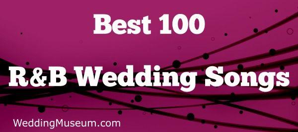 The 100 Best R&B Songs For Weddings, 2019 in 2019 | wedding