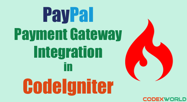 PayPal Payment Gateway Integration in CodeIgniter | CodeIgniter