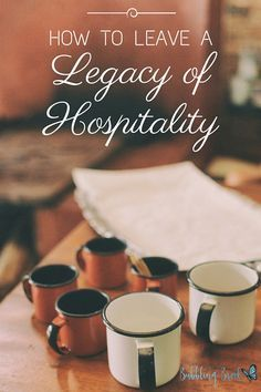 How to Leave a Legacy of Christian Hospitality