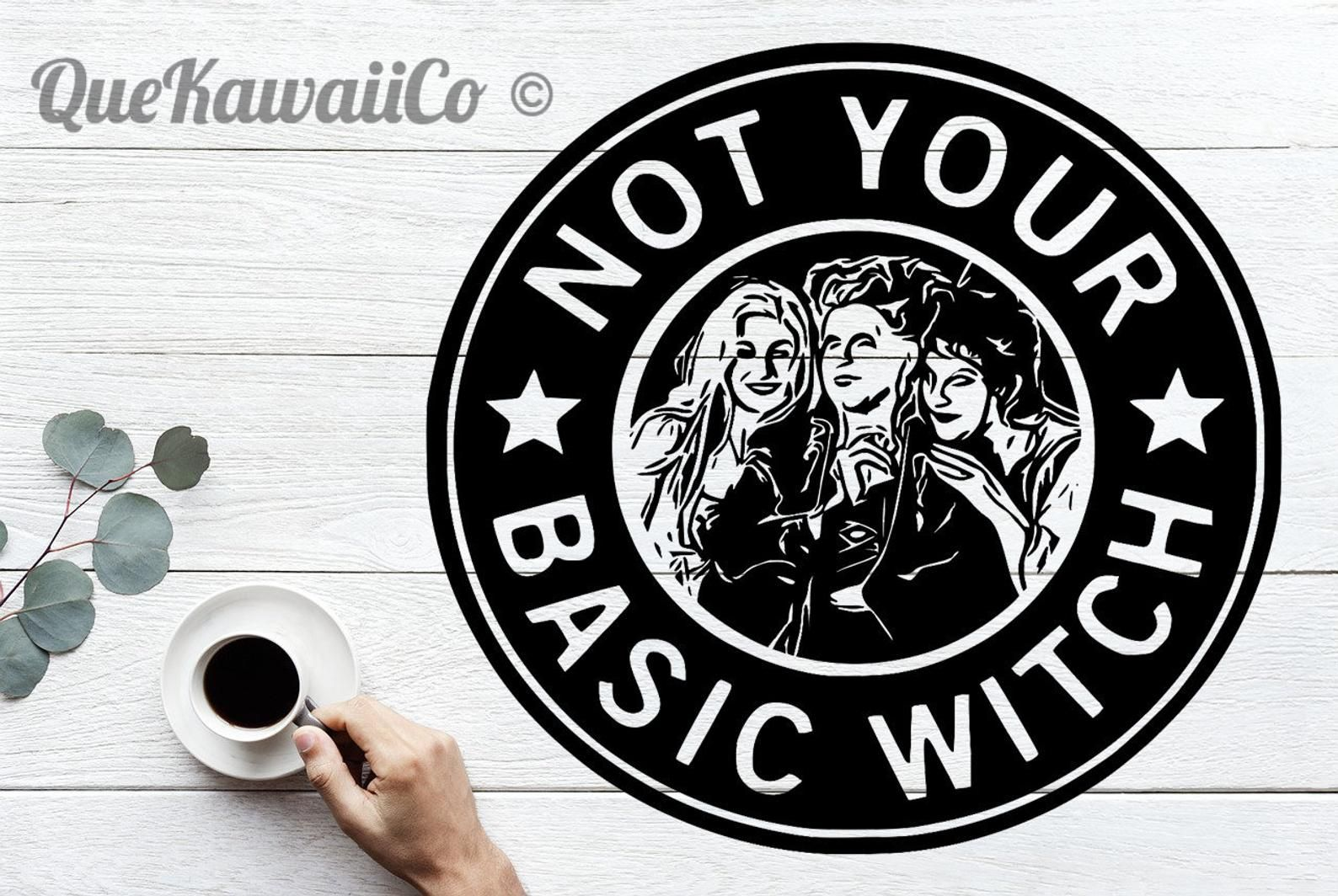 Not Your Basic Witch Decal Cricut Instant Downloadable Svg Png Etsy Basic Witch Cricut Cricut Explore Air Projects