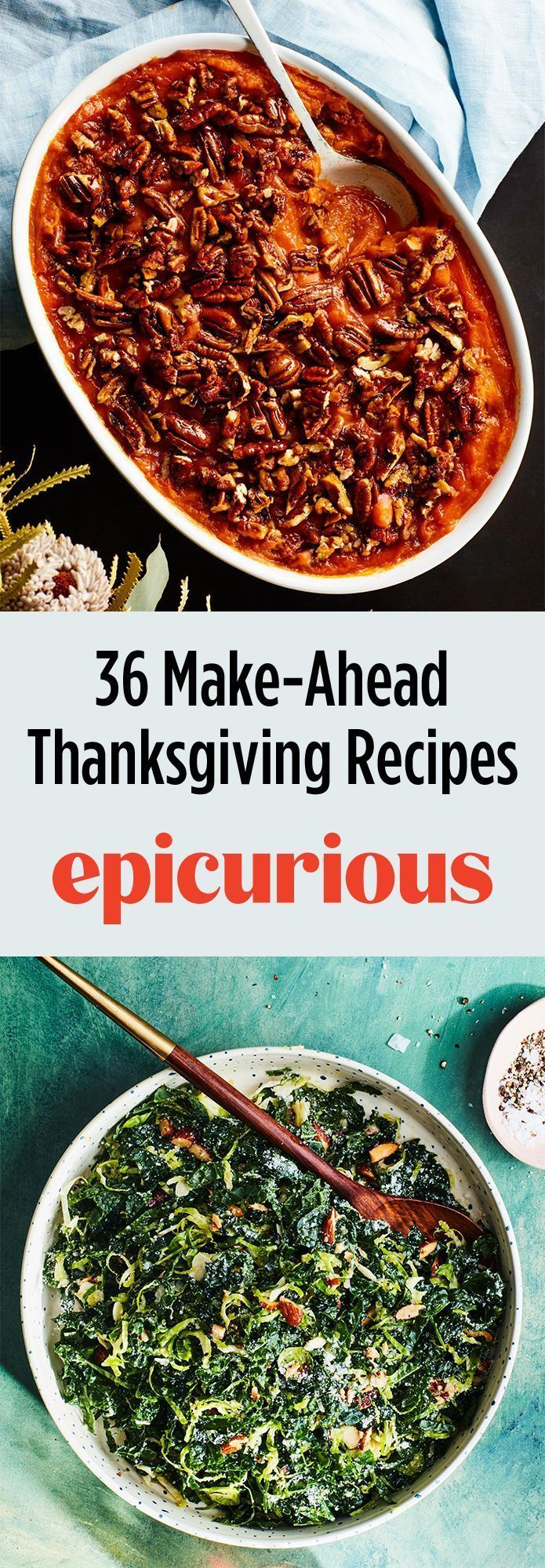 36 Make-Ahead Thanksgiving Recipes for a Stress-Free Holiday | Epicurious