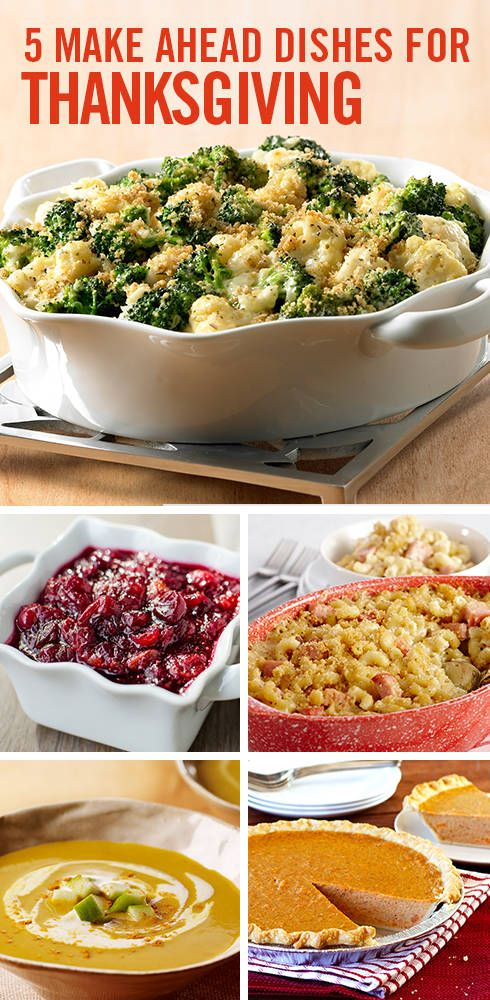 Spend more time with guests and less time in the kitchen with Thanksgiving recipes that can be prepped and cooked a day or two before the big meal.