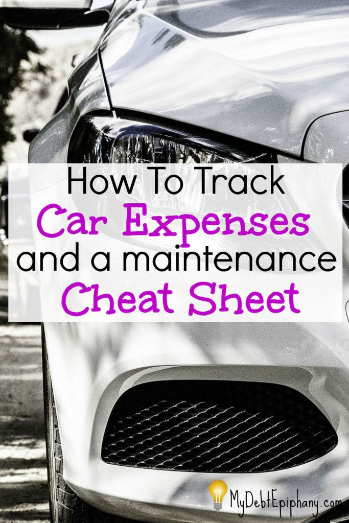 How To Track Car Expenses and a maintenance Cheat Sheet Keeping