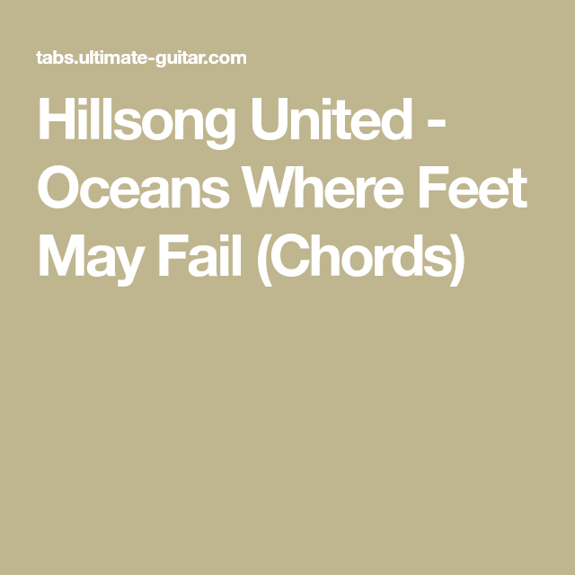 Hillsong United Oceans Where Feet May Fail Chords Tomorrow