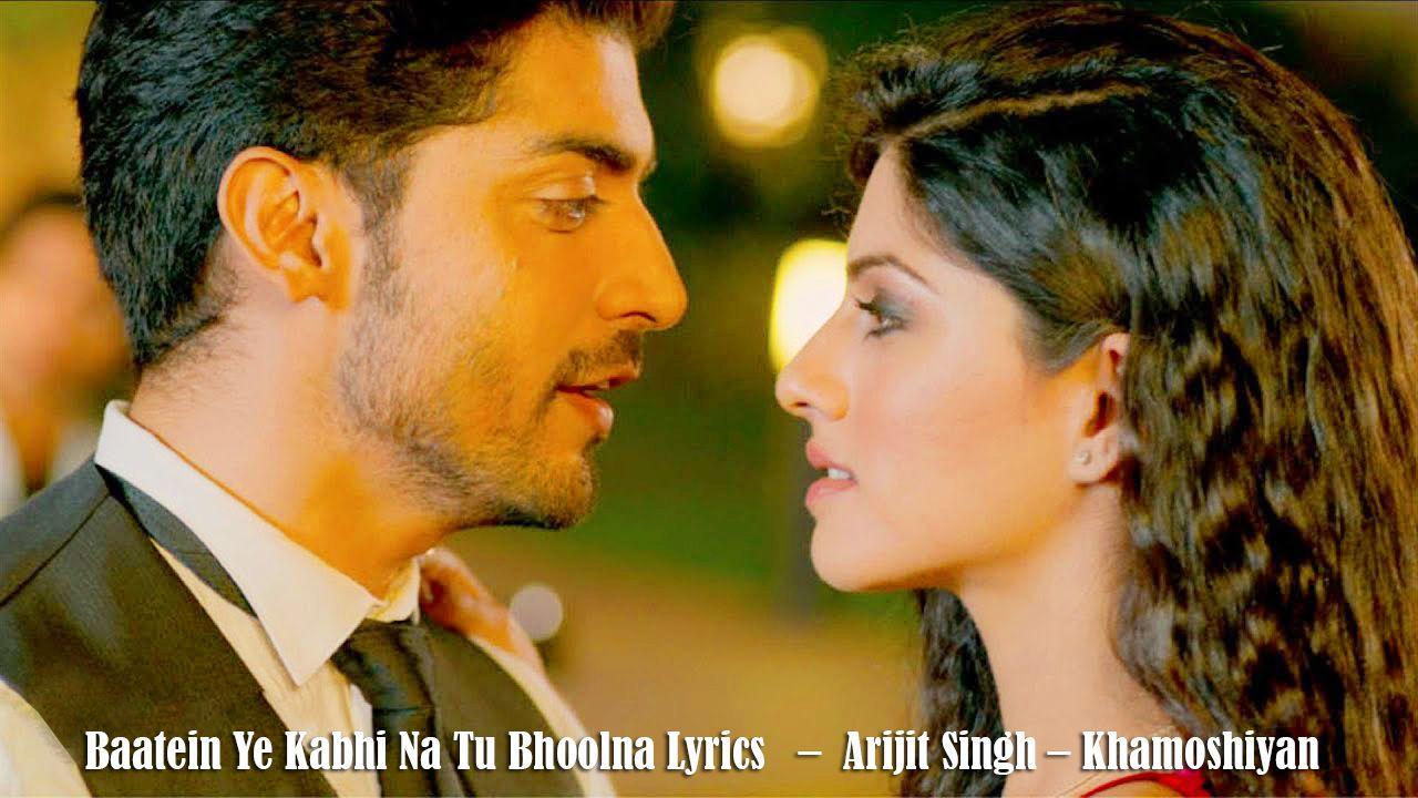 Baatein Ye Kabhi Na Tu Bhoolna Lyrics By Arijitsingh From Khamoshiyan Movie The Music Of This Song Given By Jeet Ga Khamoshiyan Movie Lyrics Songs