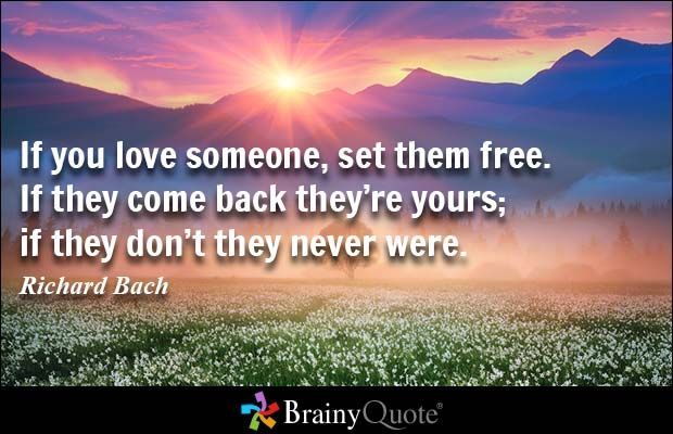If You Love Someone Set Them Free If They Come Back They: Relationship Quotes, Relationships