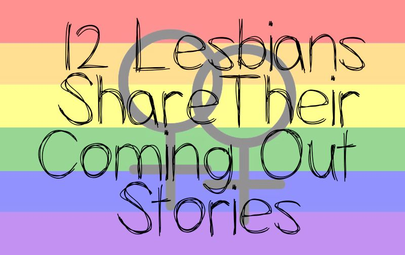 12 Lesbians Share Their Coming Out Stories
