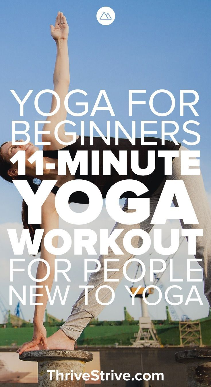 Yoga for Beginners: 11 Minute Yoga Workout for People Just Getting Started With Yoga Yoga for Beginners: 11 Minute Yoga Workout for People Just Getting Started With Yoga -